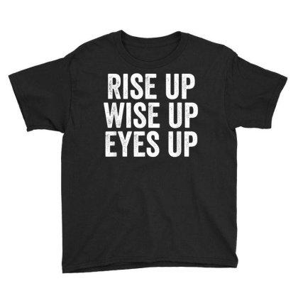 Rise Up Wise Up Eyes Up Youth Tee Designed By Kakashop