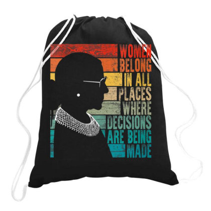Women Belong In All Places Feminist Ruth Bader Ginsburg Drawstring Bags Designed By Kakashop