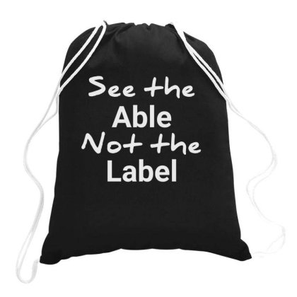 See The Able Not The Label Drawstring Bags Designed By Jack14
