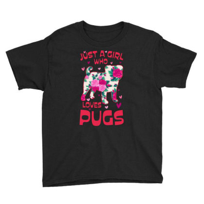 Just A Girl Loves Pugs Youth Tee Designed By Ashlıcar