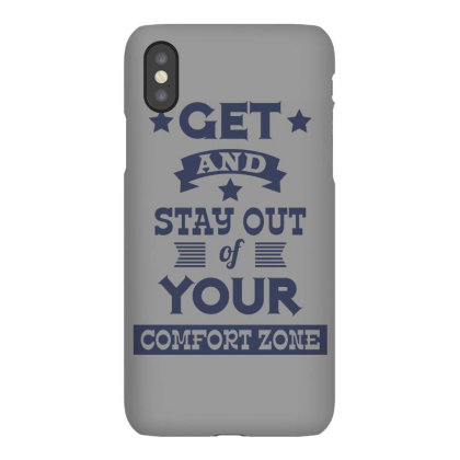 Get And Stay Out Of Your Comfort Zone Iphonex Case Designed By Estore