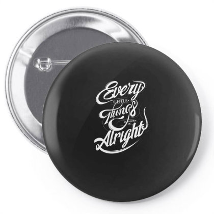 Every Little Things Is Gonna Be Alright Pin-back Button Designed By Estore