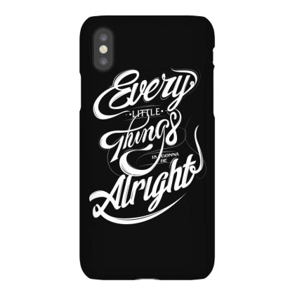 Every Little Things Is Gonna Be Alright Iphonex Case Designed By Estore