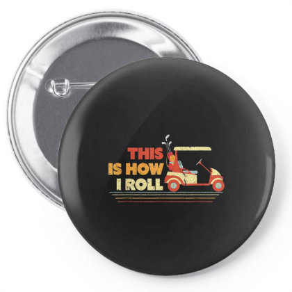 This Is How I Roll Costume Pin-back Button Designed By Bannon