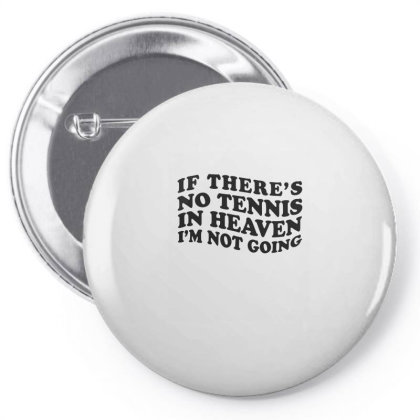If There's No Tennis In Heaven I'm Not Going Ironic Cute Funny Gif Pin-back Button Designed By Koalastudio