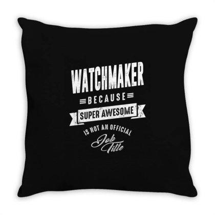 Watchmaker Shirt Job Title Gift Throw Pillow Designed By Cidolopez
