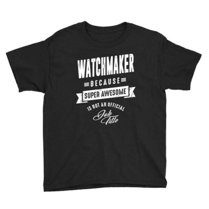 Watchmaker Shirt Job Title Gift Youth Tee Designed By Cidolopez