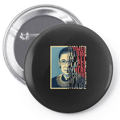Rbg Ruth Bader Ginsburg Women Belong In All Places Pin-back Button Designed By Schulz-12