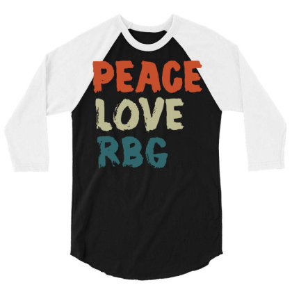 Peace Love Rbg Shirt Ruth Bader Ginsburg Retro Vintage 3/4 Sleeve Shirt Designed By Schulz-12