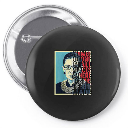 Ruth Bader Ginsburg Women Belong In All Places Pin-back Button Designed By Advance Shirt
