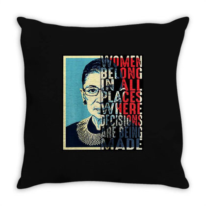Ruth Bader Ginsburg Women Belong In All Places Throw Pillow Designed By Advance Shirt