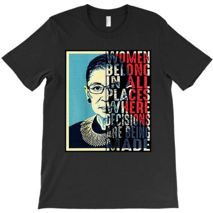 Ruth Bader Ginsburg Women Belong In All Places T-shirt Designed By Advance Shirt