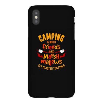 Camping Is When Friends Iphonex Case Designed By Jonathanz