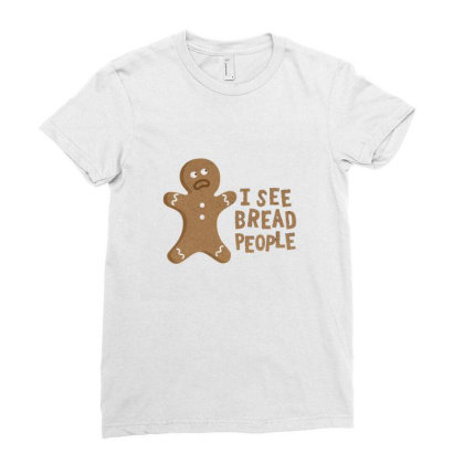I See Bread People Ladies Fitted T-shirt Designed By Noajansson