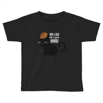 Bad Luck But I Work Hard Toddler T-shirt Designed By Brittnicarlson