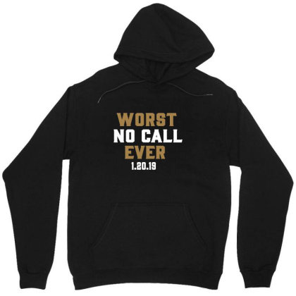 Worst No Call Ever Unisex Hoodie Designed By Jakobsson
