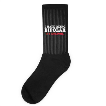 I Hate Being Bipolar Socks Designed By Hectorz