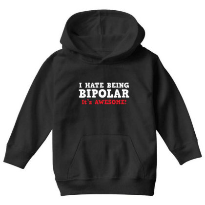 I Hate Being Bipolar Youth Hoodie Designed By Hectorz