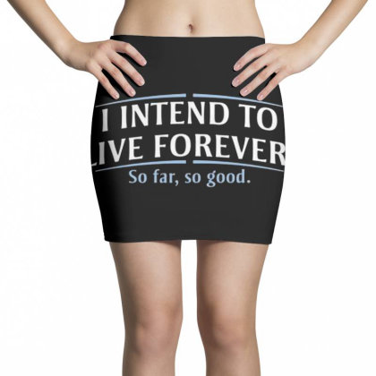 I Intend To Live Forever Mini Skirts Designed By Hectorz