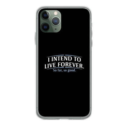 I Intend To Live Forever Iphone 11 Pro Case Designed By Hectorz
