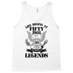 Life Begins At Fifty1966 The Birth Of Legends Tank Top | Artistshot