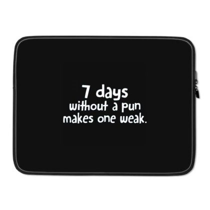 7 Days Without A Pun Makes One Weak Laptop Sleeve Designed By Hectorz