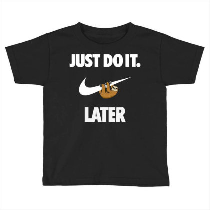 Do It Sloth Funny Toddler T-shirt Designed By Realme Tees
