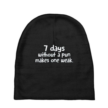 7 Days Without A Pun Makes One Weak Baby Beanies Designed By Hectorz