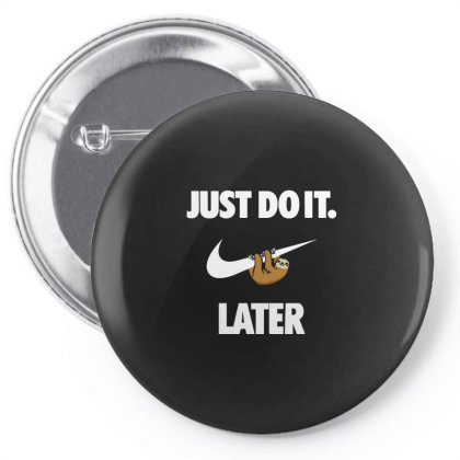 Do It Sloth Funny Pin-back Button Designed By Realme Tees