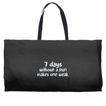 7 Days Without A Pun Makes One Weak Weekender Totes Designed By Hectorz