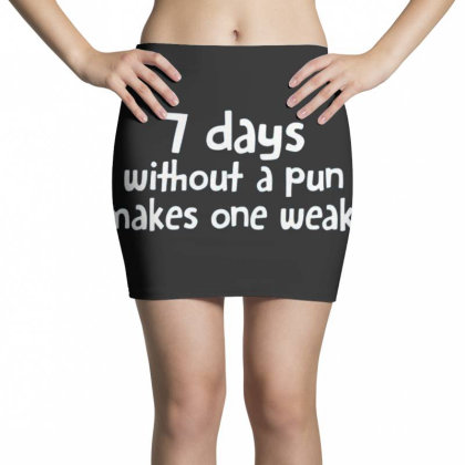 7 Days Without A Pun Makes One Weak Mini Skirts Designed By Hectorz