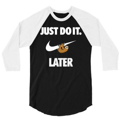 Do It Sloth Funny 3/4 Sleeve Shirt Designed By Realme Tees