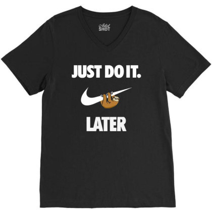 Do It Sloth Funny V-neck Tee Designed By Realme Tees