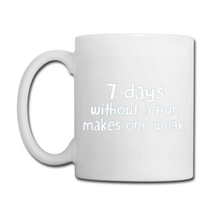 7 Days Without A Pun Makes One Weak Coffee Mug Designed By Hectorz