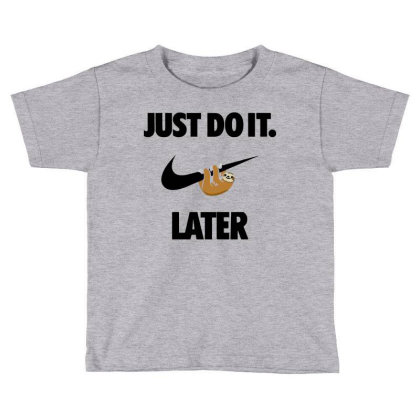 Funny Do It Sloth Toddler T-shirt Designed By Realme Tees