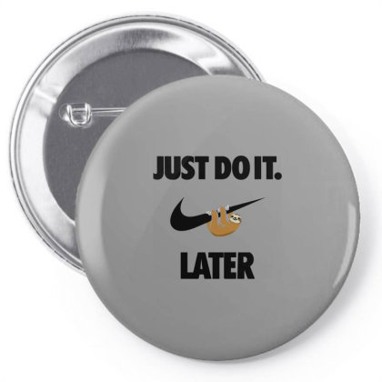 Funny Do It Sloth Pin-back Button Designed By Realme Tees
