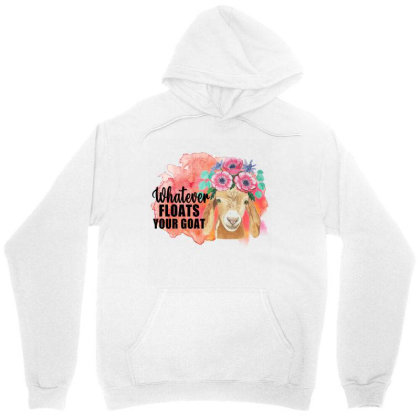 Whatever Floats Your Goat Unisex Hoodie Designed By Alparslan Acar
