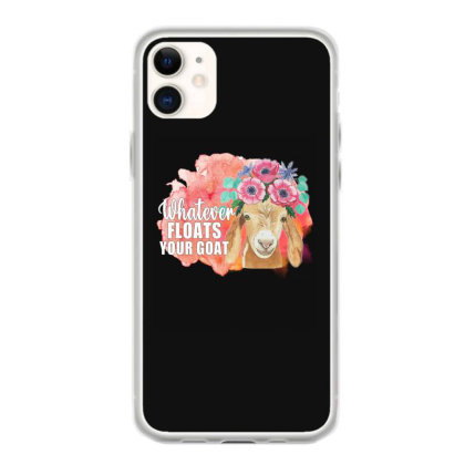 Whatever Floats Your Goat Iphone 11 Case Designed By Alparslan Acar