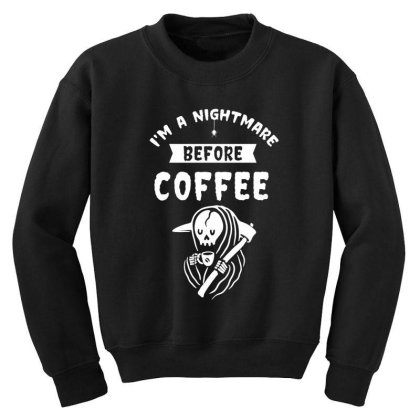 I'm A Nightmare Before Coffee - Halloween Gift Scary Youth Sweatshirt Designed By Diogo Calheiros