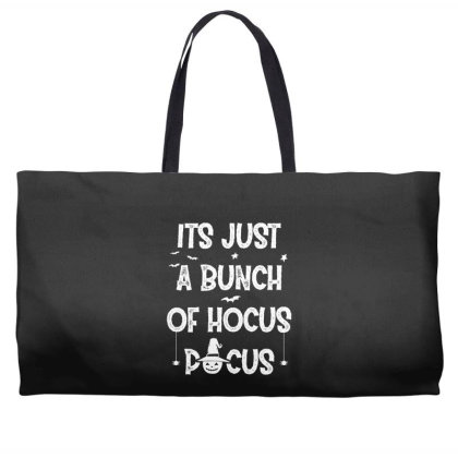 Its Just A Bunch Of Hocus Pocus - Halloween Gift Scary Weekender Totes Designed By Diogo Calheiros