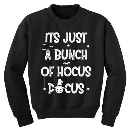 Its Just A Bunch Of Hocus Pocus - Halloween Gift Scary Youth Sweatshirt Designed By Diogo Calheiros
