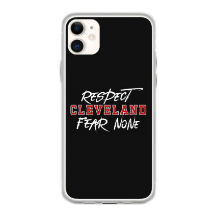 Respect Cleveland Iphone 11 Case Designed By Shirt1na