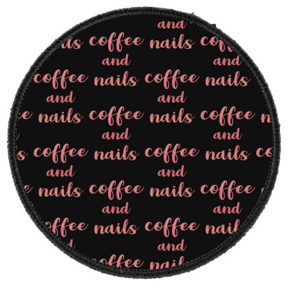 Coffee And Nails Round Patch Designed By Sengul