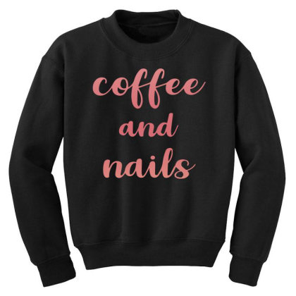 Coffee And Nails Youth Sweatshirt Designed By Sengul