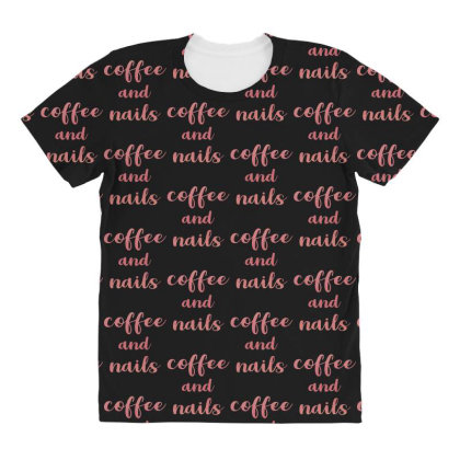 Coffee And Nails All Over Women's T-shirt Designed By Sengul