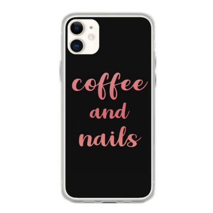 Coffee And Nails Iphone 11 Case Designed By Sengul