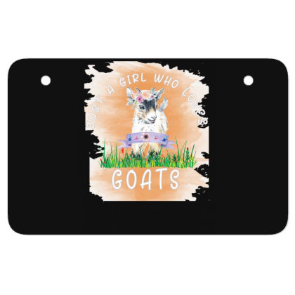 Just A Girl Who Loves Goat Atv License Plate Designed By Alparslan Acar