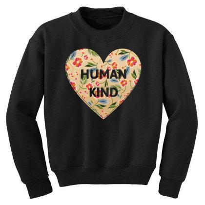 Human Kind Youth Sweatshirt Designed By Sengul
