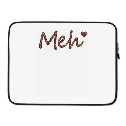 Meh Laptop Sleeve Designed By Sengul