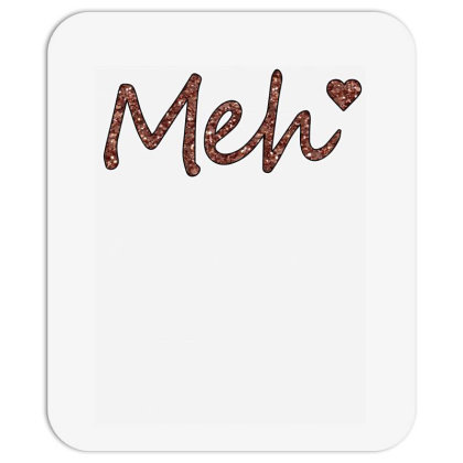 Meh Mousepad Designed By Sengul